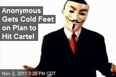 Anonymous Gets Cold Feet on Plan to Hit Cartel