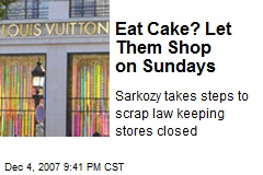Eat Cake? Let Them Shop on Sundays