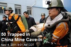 50 Trapped in China Mine Cave-In