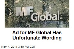 Ad for MF Global Has Unfortunate Wording