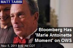 Bloomberg Has 'Marie Antoinette Moment' on OWS