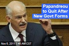 George Papandreou to Resign After New Coalition Government Forms