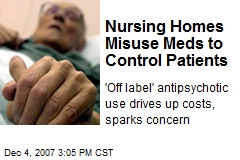 Nursing Homes Misuse Meds to Control Patients