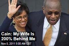 Herman Cain: My Wife Is 200% Behind Me