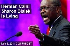 Herman Cain Says Sharon Bialek Is Lying