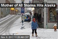 Mother of All Storms Hits Alaska