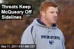 Threats Sideline Mike McQueary From Saturday's Nebraska Game
