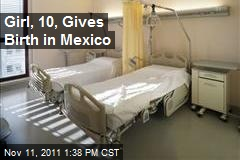 Girl, 10, Gives Birth in Mexico