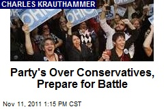 Party's Over Conservatives, Prepare for Battle
