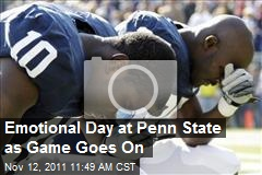 Emotional Day at Penn State as Game Goes On