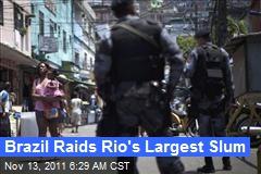 Brazil Raids Rio's Largest Slum