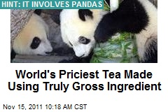 World's Priciest Tea Made Using Truly Gross Ingredient