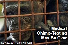 Medical Testing of Chimpanzees and Other Apes May Be Over