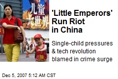 'Little Emperors' Run Riot in China