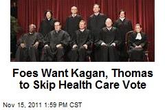 Foes Want Kagan, Thomas to Skip Health Care Vote