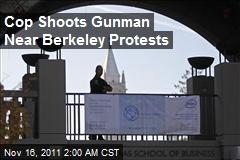 Cop Shoots Gunman Near Berkeley Protests