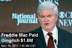Freddie Mac Paid Gingrich $1.6M