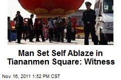 Man Set Self Ablaze in Tiananmen Square: Witness