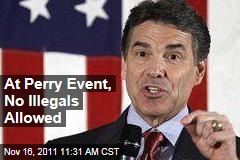 Rick Perry Event Bans Illegal Immigrants