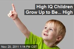 High IQ Children Grow Up to Be... High