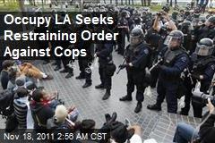 Occupy LA Seeks Restraining Order Against Cops