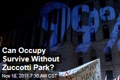 Can Occupy Wall Street Survive After Zuccotti Park?