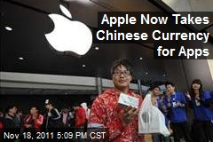 Apple Now Takes Chinese Currency for Apps