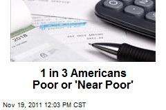 1 in 3 Americans Poor or 'Near Poor'
