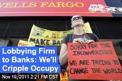 Washington Lobbyists Offer to Undermine Occupy Wall Street for Banks
