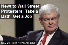 Newt to Wall Street Protesters: Take a Bath, Get a Job