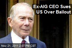 Ex-AIG CEO Sues US Over Bailout