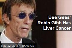 Bee Gees' Robin Gibb Has Liver Cancer