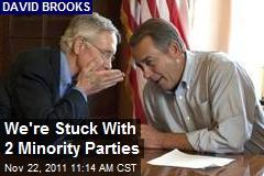 We're Stuck With 2 Minority Parties
