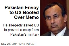 Pakistan Envoy to US Booted Over Memo