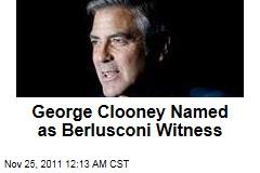 George Clooney Named as Witness at Silvio Berlusconi 'Bunga Bunga' Trial