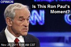 Is This Ron Paul's Moment?