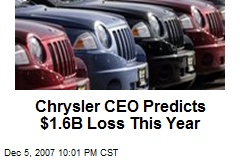 Chrysler CEO Predicts $1.6B Loss This Year
