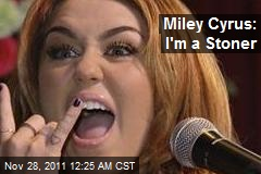 Miley Cyrus: I'm a Stoner