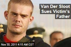 Joran Van Der Sloot Sues Father of Stephany Flores