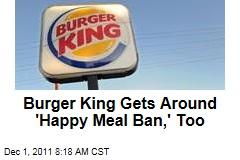 Like McDonald's, Burger King Getting Around San Francisco 'Happy Meal Ban'