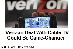 Verizon Deal With Cable TV Could Be Game-Changer