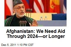 Afghanistan: We Need Aid Through 2024—or Longer