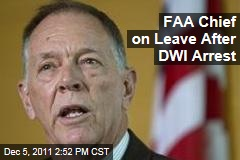 FAA Administrator Randy Babbitt on Administrative Leave After DWI Arrest