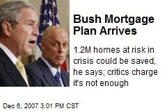 Bush Mortgage Plan Arrives