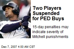 Two Players Suspended for PED Buys