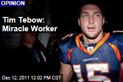 Denver Broncos Quarterback Tim Tebow, Miracle Worker