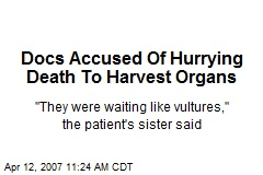 Docs Accused Of Hurrying Death To Harvest Organs
