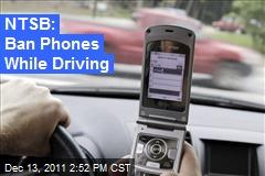 NTSB: Ban Phones While Driving