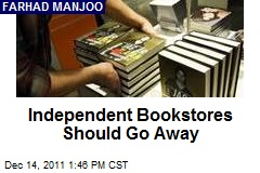 Independent Bookstores Should Go Away