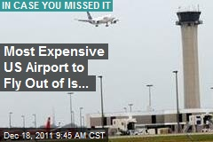 Most Expensive US Airport to Fly Out of Is...